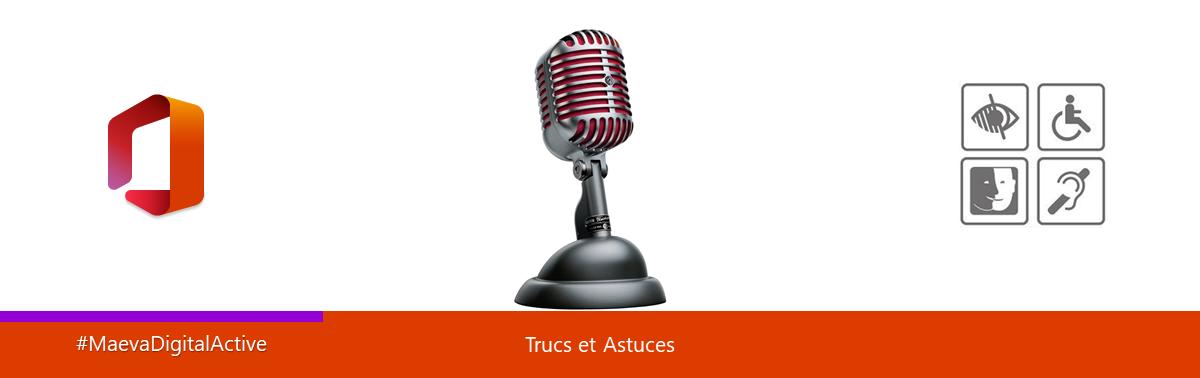 La dictée vocale pour tous avec les solutions Office 365